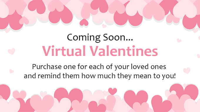 Coming Soon: Virtual Valentines