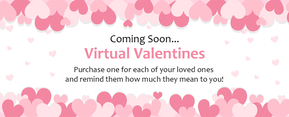 Coming Soon: Virtual Valentines